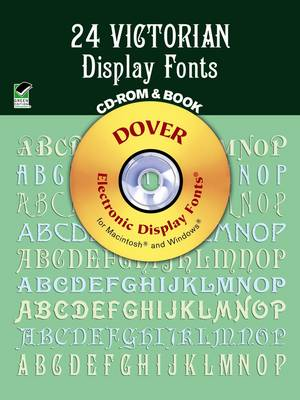 24 Victorian Display Fonts - CD-Rom and Book - Dover Electronic Display Fonts S.
