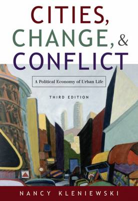 Cities, Change and Conflict: A Political Economy of Urban Life (Hardback)
