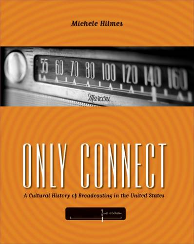Only Connect: A Cultural History of Broadcasting in the United States (Paperback)