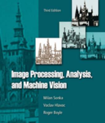 Image Processing, Analysis, and Machine Vision (Hardback)
