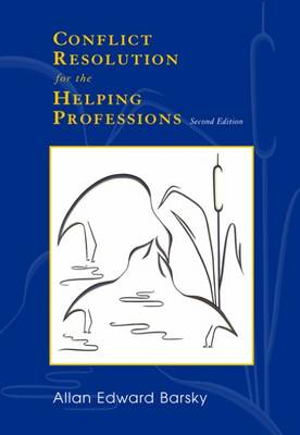 Conflict Resolution for the Helping Professions (Paperback)