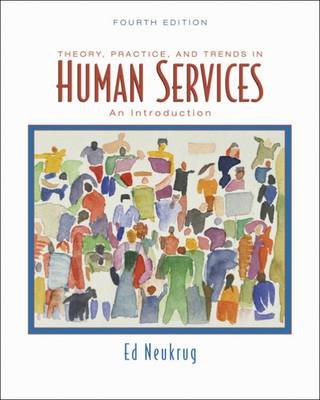 Theory, Practice, and Trends in Human Services: An Introduction (Paperback)