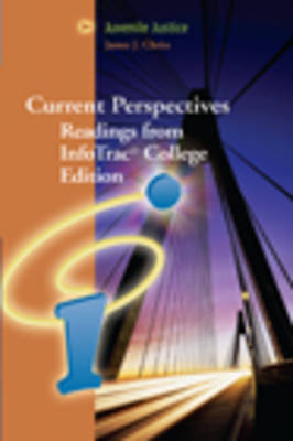 Juvenile Justice : Current Perspectives from Infotrac(R) College Edition: Readings from Infotrac College Edition: Juvenile Justice (with Infotrac) (Paperback)