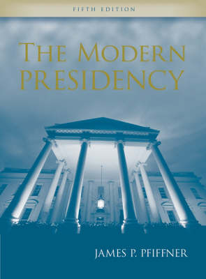 The Modern Presidency (Paperback)