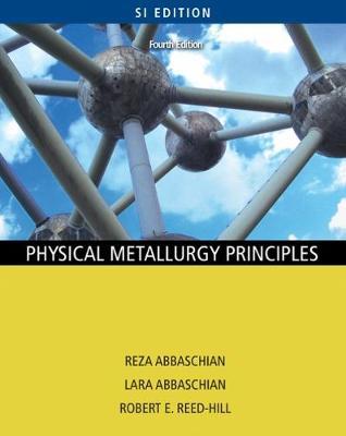 Physical Metallurgy Principles - SI Version (Paperback)