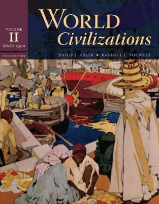 World Civilizations: World Civilizations Since 1500 Volume II (Paperback)