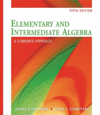 Elementary and Intermediate Algebra: A Combined Approach (Hardback)
