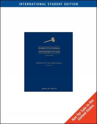 Constitutional Interpretation: Rights of the Individual, Volume 2, International Edition (Paperback)