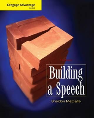 Cengage Advantage Books: Building a Speech (Paperback)