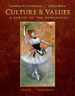 Culture & Values, Volume 2: A Survey of the Humanities
