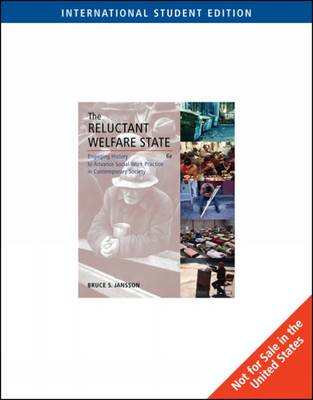 The Reluctant Welfare State: Engaging History to Advance Social Work Practice in Contemporary Society (Paperback)