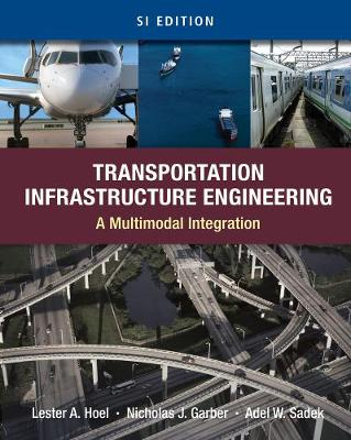 Transportation Infrastructure Engineering: A Multimodal Integration, SI Version (Paperback)