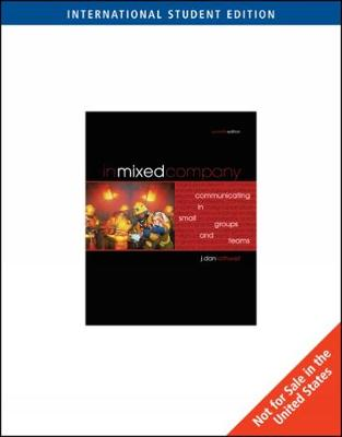 In Mixed Company: Communicating in Small Groups and Teams, International Edition (Paperback)