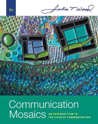 Communication Mosaics: An Introduction to the Field of Communication, International Edition (Paperback)