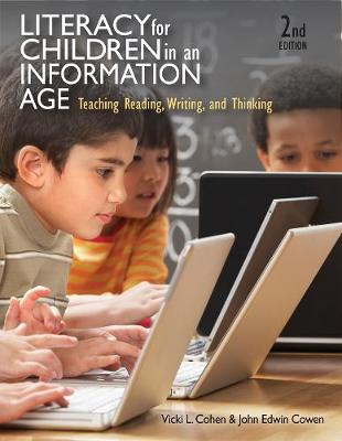 Literacy for Children in an Information Age: Teaching Reading, Writing, and Thinking (Paperback)