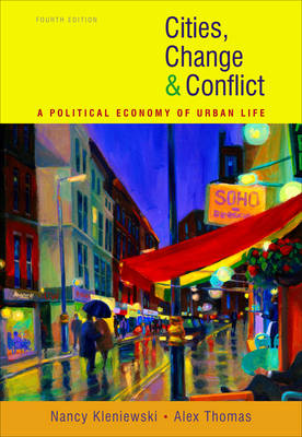 Cities, Change, and Conflict: A Political Economy of Urban Life (Hardback)