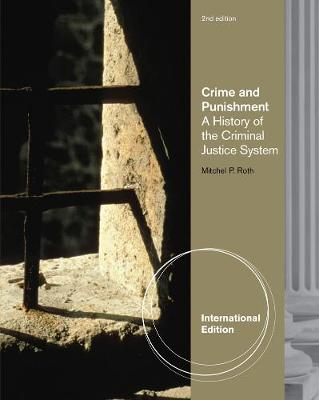Crime and Punishment: A History of the Criminal Justice System, International Edition (Paperback)