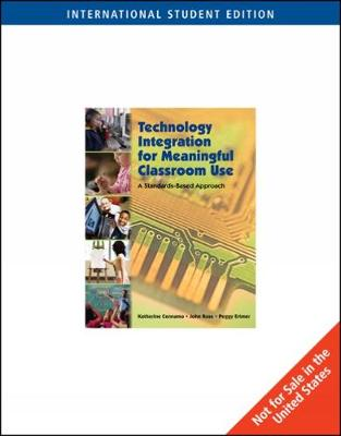 Technology Integration for Meaningful Classroom Use: A Standards-Based Approach, International Edition (Paperback)