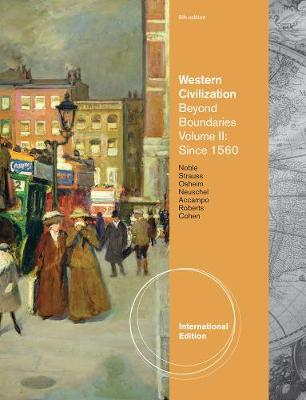 Western Civilization: Beyond Boundaries, Volume 2 Since 1560, International Edition (Paperback)