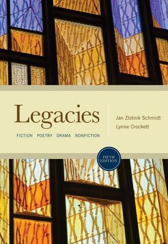 Legacies: Fiction, Poetry, Drama, Nonfiction (Paperback)