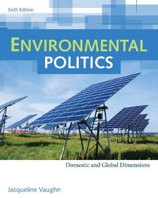 Environmental Politics: Domestic and Global Dimensions (Paperback)