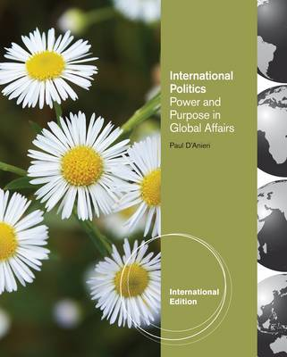 International Relations: Power and Purpose in Global Affairs (Paperback)
