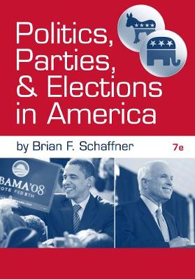 Politics, Parties, and Elections in America (Paperback)