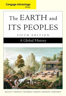 Cengage Advantage Books: The Earth and Its Peoples, Complete (Paperback)
