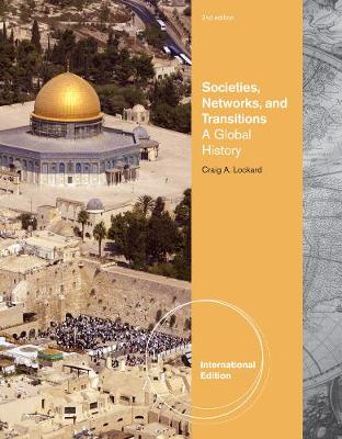 Societies, Networks, and Transitions: A Global History, International Edition (Paperback)
