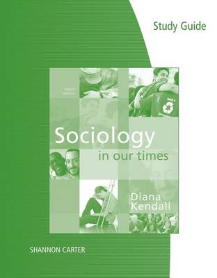 Study Guide for Kendall's Sociology in Our Times (Paperback)