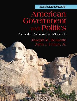 American Government and Politics: Deliberation, Democracy and Citizenship, Election Update (Paperback)