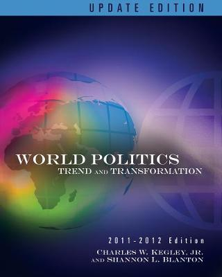 World Politics: Trends and Transformations, 2011-2012 Update Edition (Paperback)