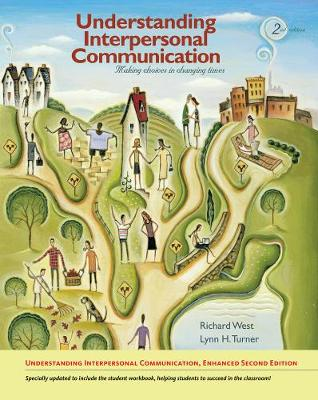 Understanding Interpersonal Communication: Making Choices in Changing Times, Enhanced Edition (Paperback)