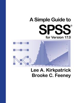 A Simple Guide to SPSS for Version 17.0 (Paperback)