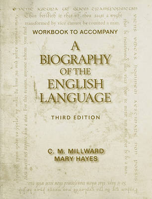 Workbook for Millward/Hayes' A Biography of the English Language (Paperback)