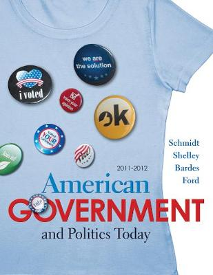 American Government and Politics Today 2011-2012 Edition (Paperback)