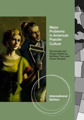 Major Problems in American Popular Culture, International Edition (Paperback)