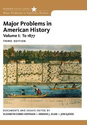 Major Problems in American History, Volume I (Paperback)