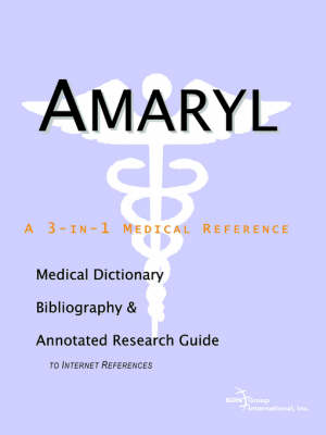 Amaryl - A Medical Dictionary, Bibliography, and Annotated Research Guide to Internet References (Paperback)