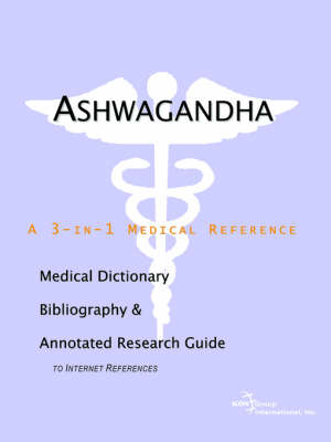 Ashwagandha - A Medical Dictionary, Bibliography, and Annotated Research Guide to Internet References (Paperback)