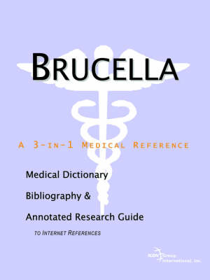 Brucella - A Medical Dictionary, Bibliography, and Annotated Research Guide to Internet References (Paperback)