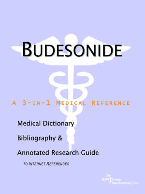 Budesonide - A Medical Dictionary, Bibliography, and Annotated Research Guide to Internet References (Paperback)