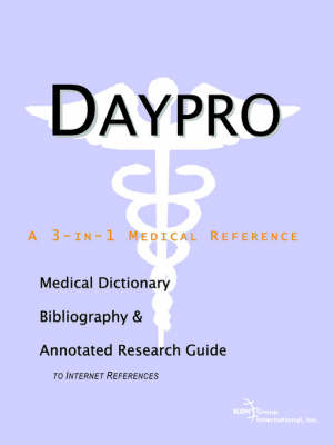 Daypro - A Medical Dictionary, Bibliography, and Annotated Research Guide to Internet References (Paperback)