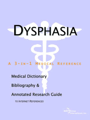 Dysphasia - A Medical Dictionary, Bibliography, and Annotated Research Guide to Internet References (Paperback)