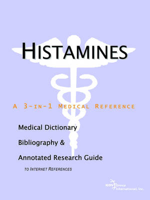 Histamines - A Medical Dictionary, Bibliography, and Annotated Research Guide to Internet References (Paperback)