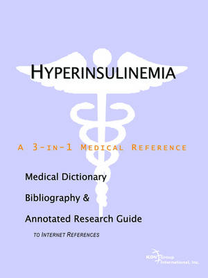 Hyperinsulinemia - A Medical Dictionary, Bibliography, and Annotated Research Guide to Internet References (Paperback)