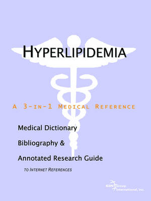 Hyperlipidemia - A Medical Dictionary, Bibliography, and Annotated Research Guide to Internet References (Paperback)