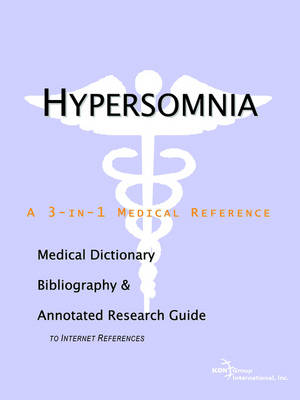 Hypersomnia - A Medical Dictionary, Bibliography, and Annotated Research Guide to Internet References (Paperback)