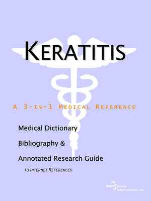 Keratitis - A Medical Dictionary, Bibliography, and Annotated Research Guide to Internet References (Paperback)