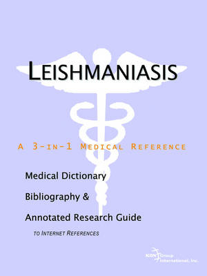 Leishmaniasis - A Medical Dictionary, Bibliography, and Annotated Research Guide to Internet References (Paperback)